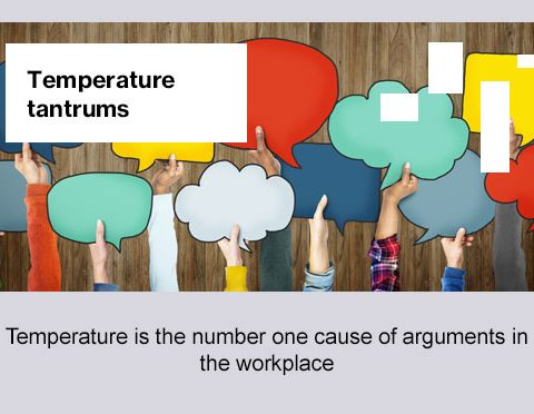temperature tantrums, temperature is the number one cause of arguments in the workplace